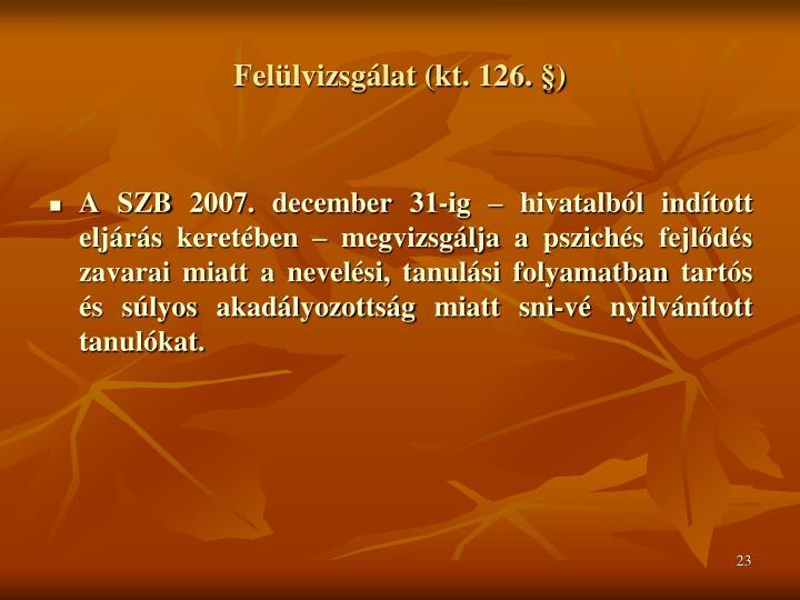 Felülvizsgálat (kt. 126. §)