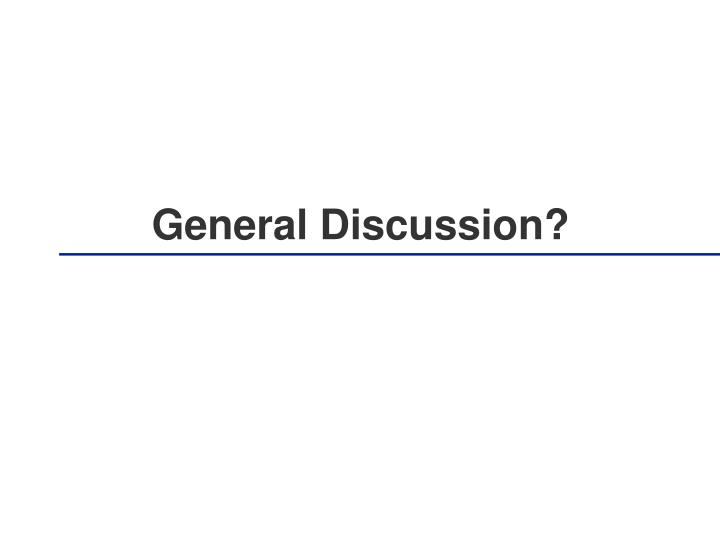 General Discussion?