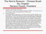 the morris museum chinese brush tau chapter mariann powell president