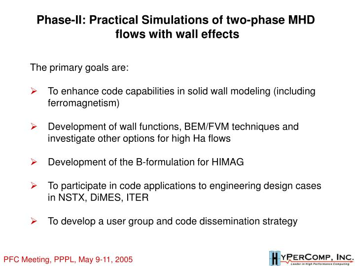 Phase-II: Practical Simulations of two-phase MHD