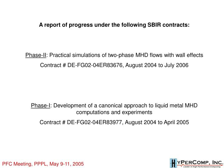 A report of progress under the following SBIR contracts: