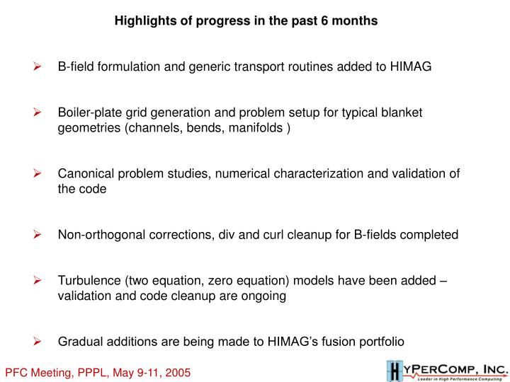 Highlights of progress in the past 6 months