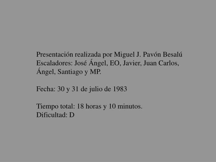 Presentación realizada por Miguel J. Pavón Besalú