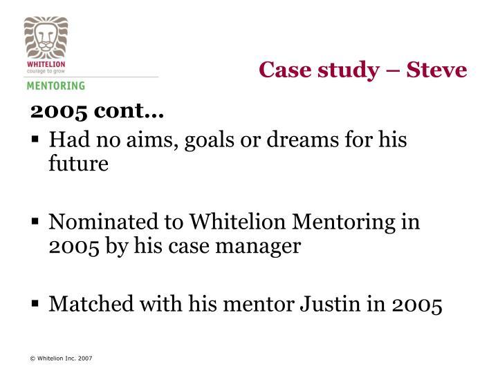 Case study – Steve