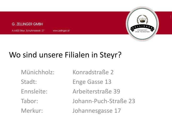 Wo sind unsere Filialen in Steyr?