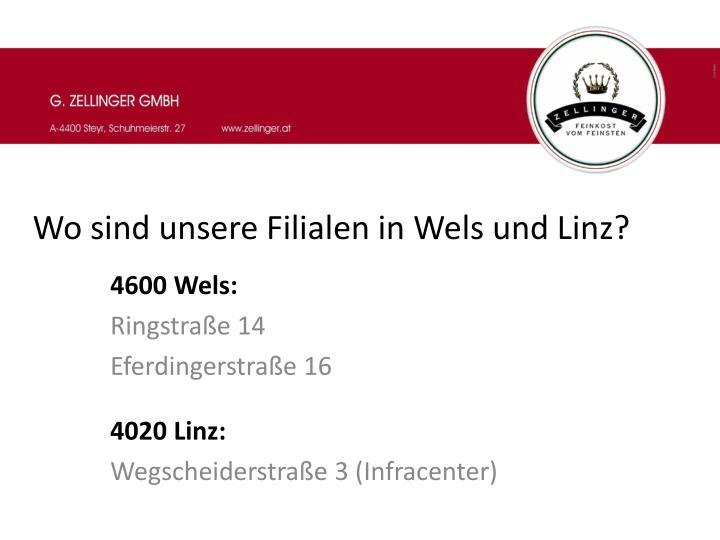 Wo sind unsere Filialen in Wels und Linz?