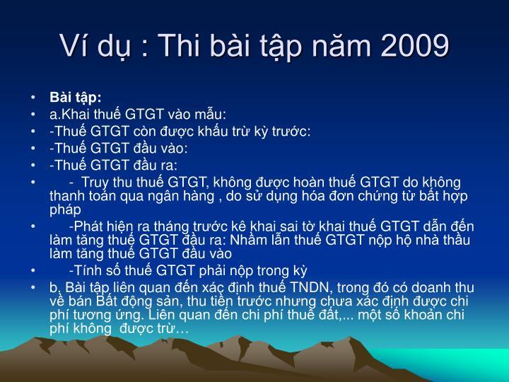 Ví dụ : Thi bài tập năm 2009