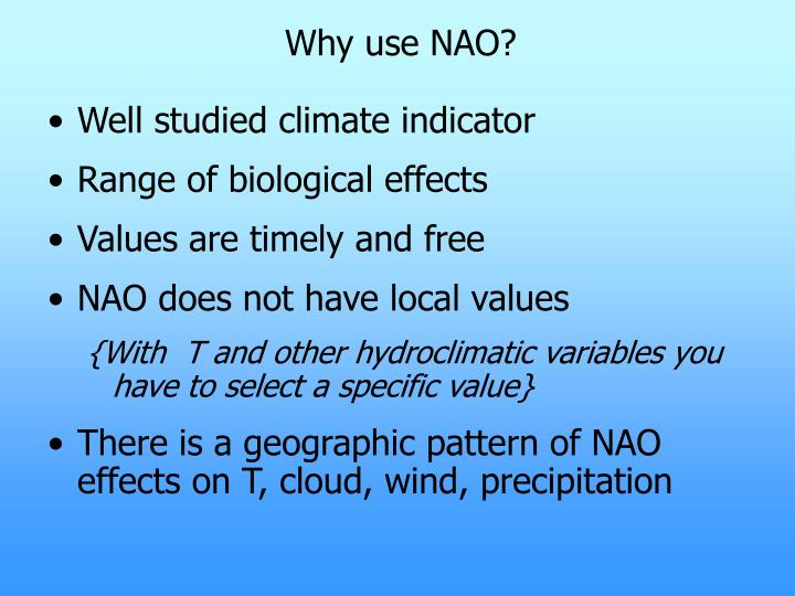 Why use NAO?