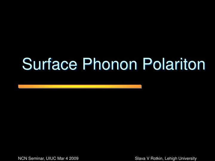 Surface Phonon Polariton
