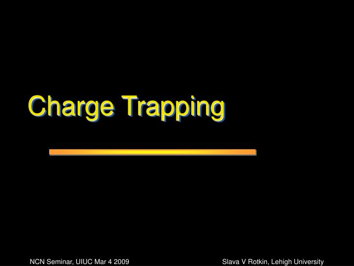 Charge Trapping
