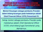 peran dan tanggung jawab menteri keuangan dan menteri teknis