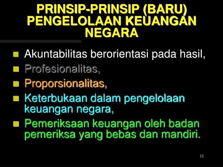 PRINSIP-PRINSIP (BARU) PENGELOLAAN KEUANGAN NEGARA