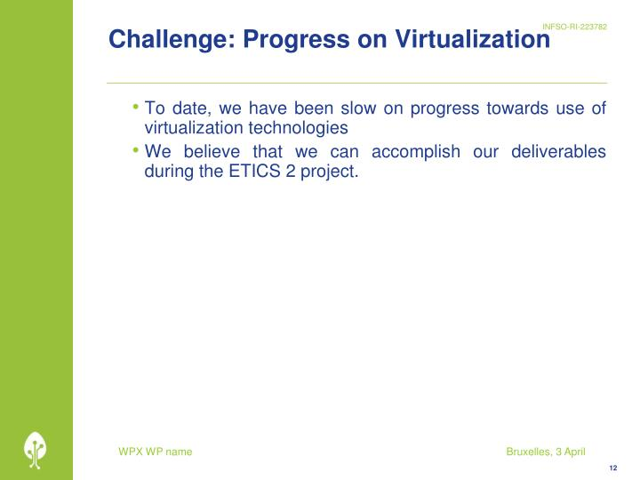 Challenge: Progress on Virtualization