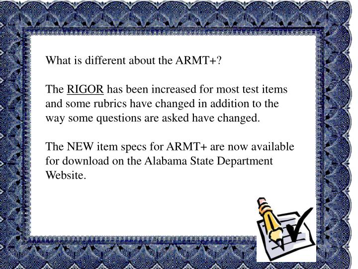What is different about the ARMT+?