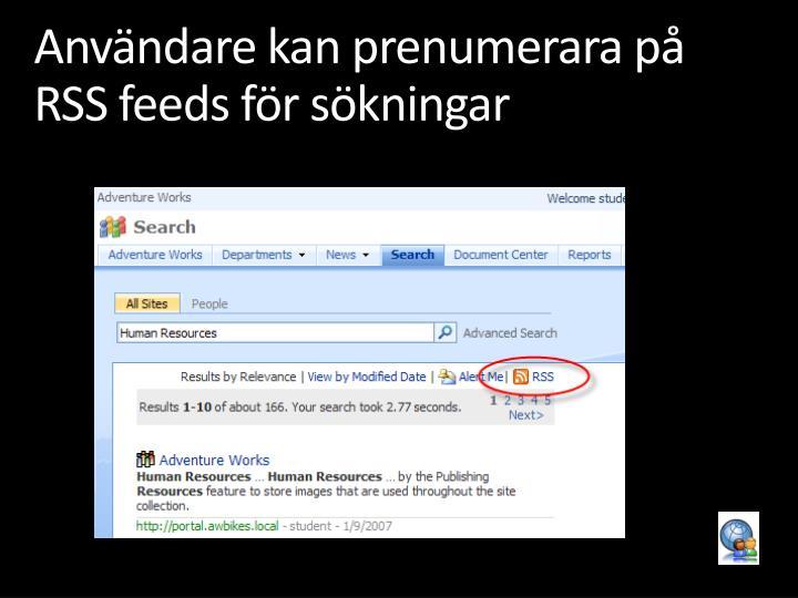 Användare kan prenumerara på RSS feeds för sökningar