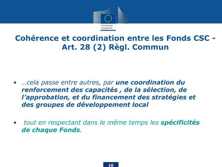 Cohérence et coordination entre les Fonds CSC - Art. 28 (2) Règl. Commun
