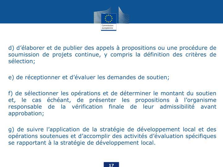 d) d'élaborer et de publier des appels à propositions ou une procédure de soumission de projets continue, y compris la définition des critères de