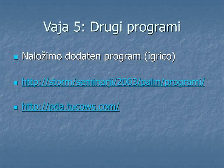 Vaja 5: Drugi programi
