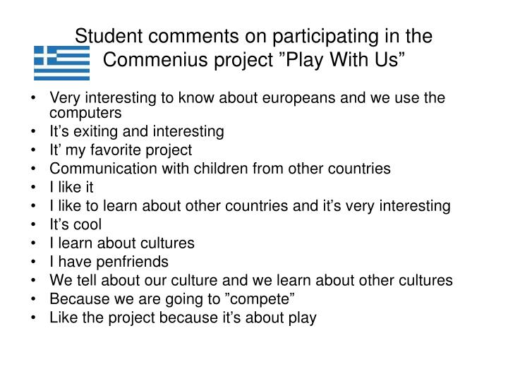 "Student comments on participating in the Commenius project ""Play With Us"""