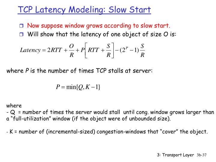 TCP Latency Modeling: Slow Start