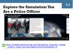 explore the simulation you are a police officer