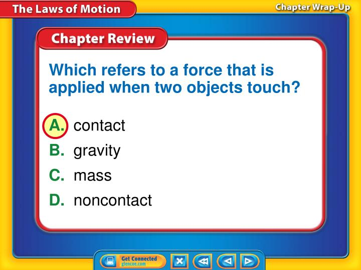 Which refers to a force that is applied when two objects touch?