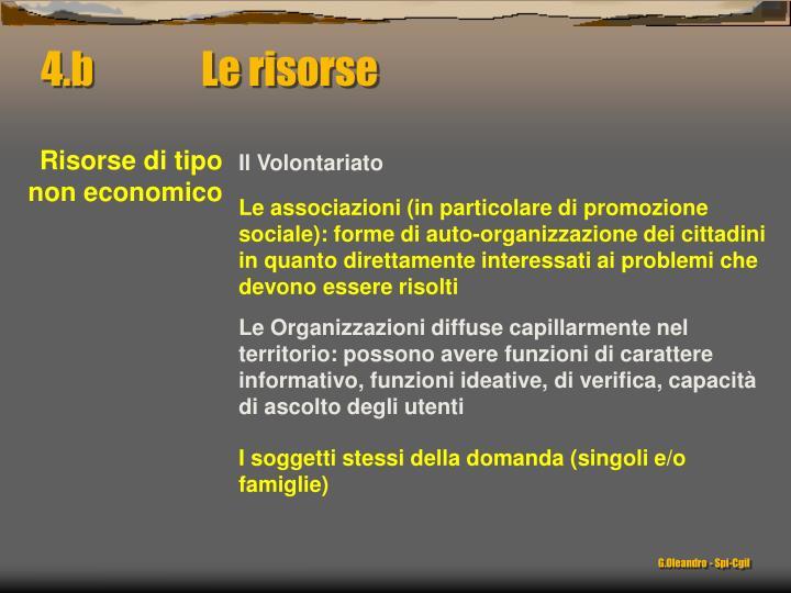 4.b              Le risorse