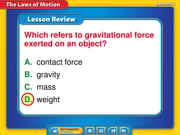 Which refers to gravitational force exerted on an object?