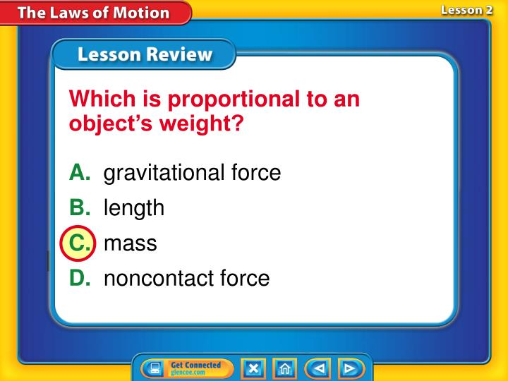 Which is proportional to an object's weight?