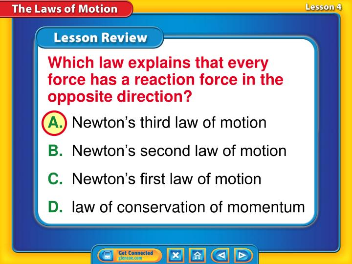 Which law explains that every force has a reaction force in the opposite direction?