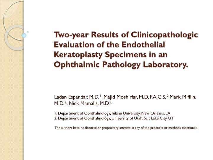 Two-year Results of Clinicopathologic Evaluation of the Endothelial Keratoplasty Specimens in an Oph...