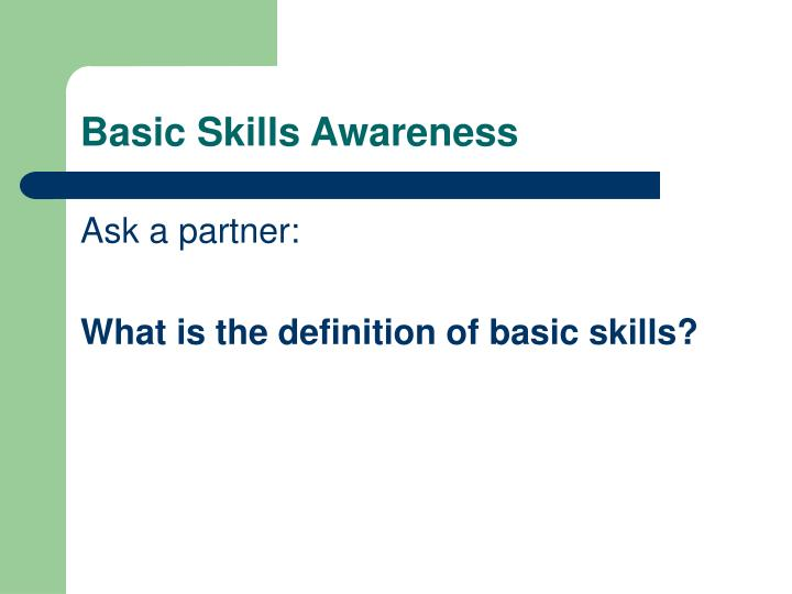 Basic Skills Awareness