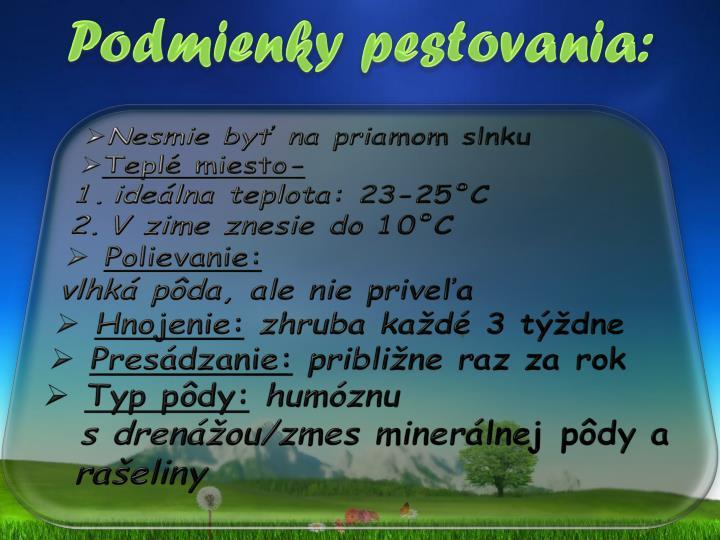 Podmienky pestovania: