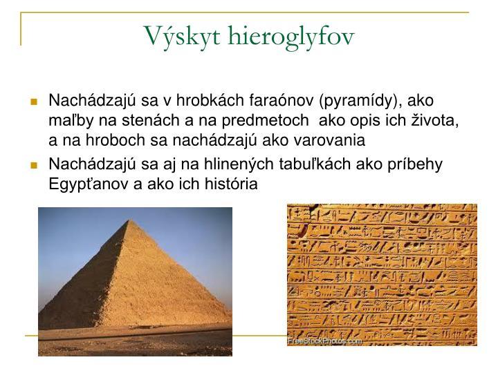 Výskyt hieroglyfov