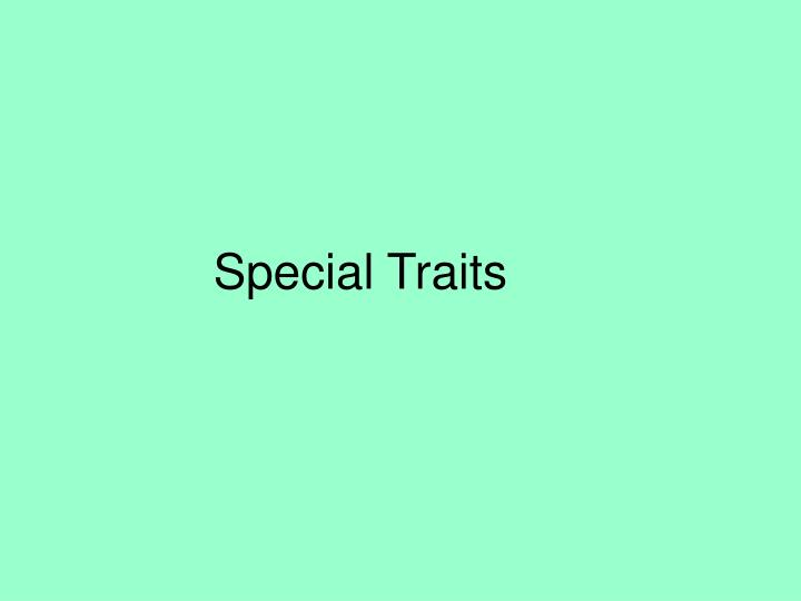Special Traits