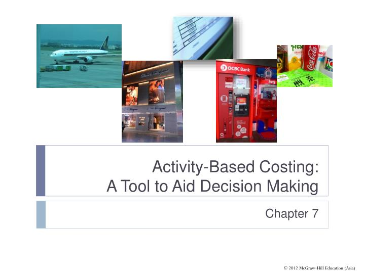 Activity based costing a tool to aid decision making