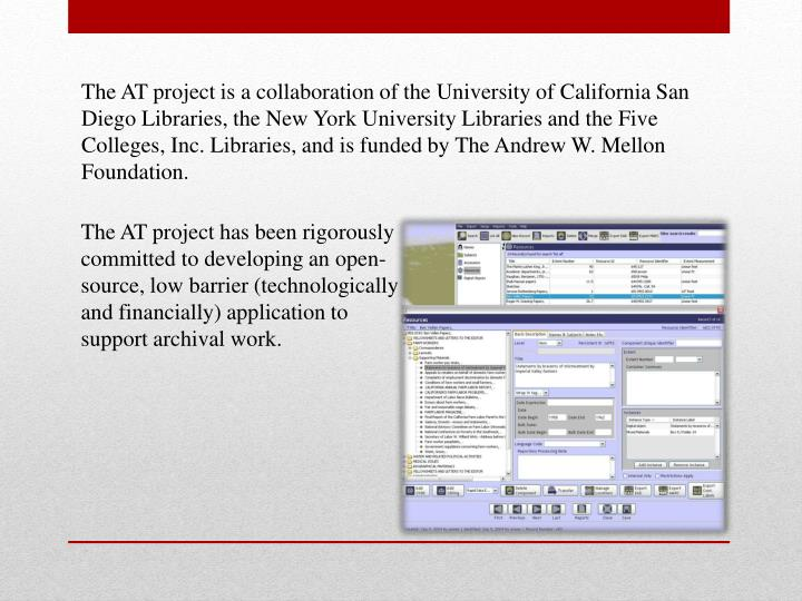 The AT project is a collaboration of the University of California San Diego Libraries, the New York University Libraries and the Five Colleges, Inc. Libraries, and is funded by The Andrew W. Mellon Foundation.