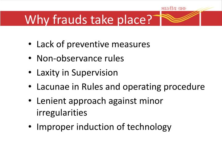 Why frauds take place?