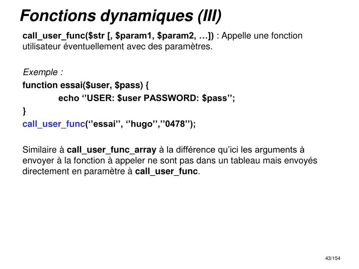 Fonctions dynamiques (III)