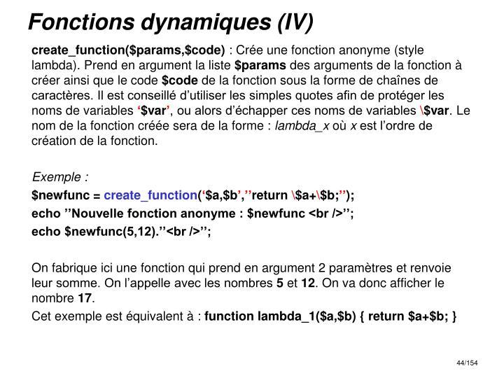 Fonctions dynamiques (IV)