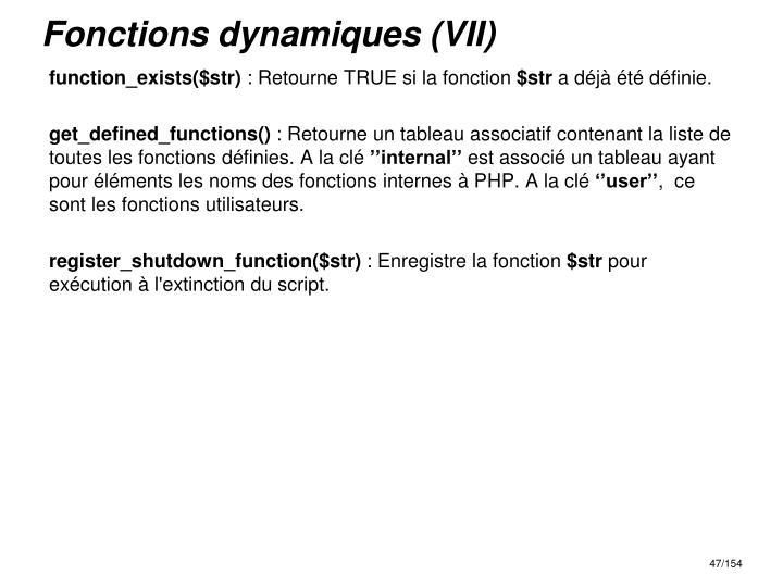 Fonctions dynamiques (VII)