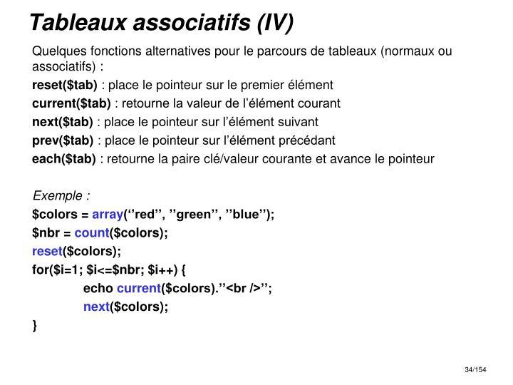 Tableaux associatifs (IV)