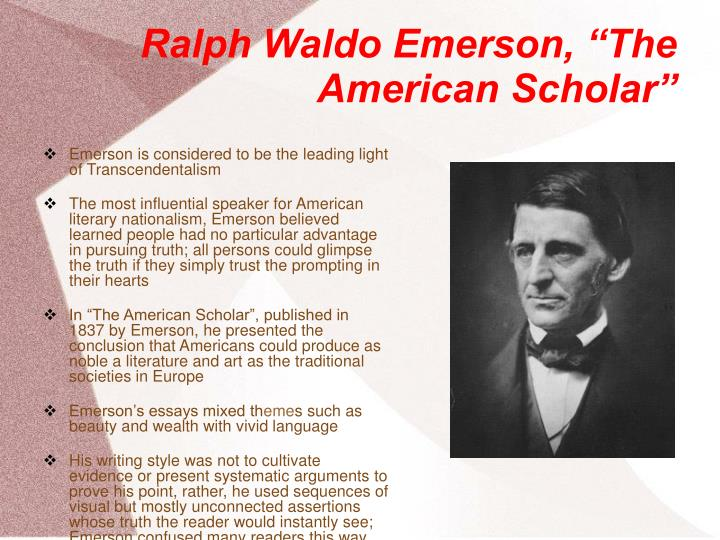 emerson american scholar essay The american scholar questions and answers - discover the enotescom community of teachers, mentors and students just like you that can answer any question.