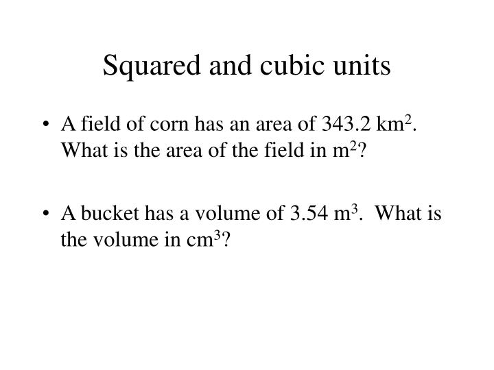 Squared and cubic units