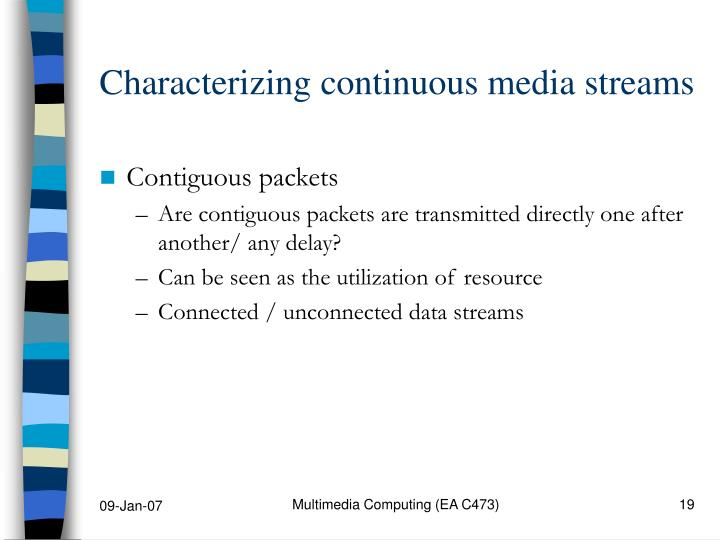 Characterizing continuous media streams