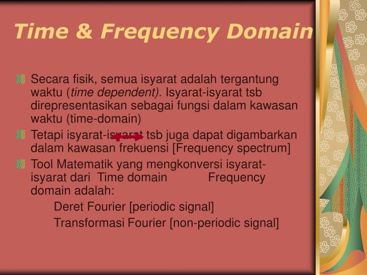 Time & Frequency Domain