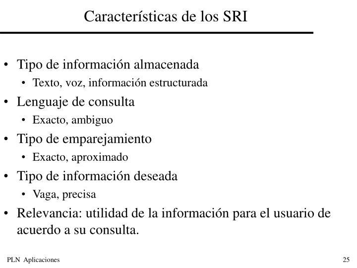 Características de los SRI