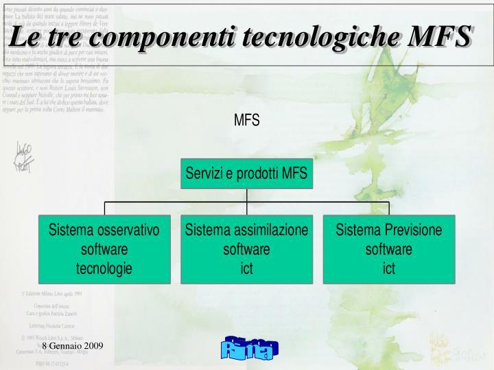 Le tre componenti tecnologiche MFS