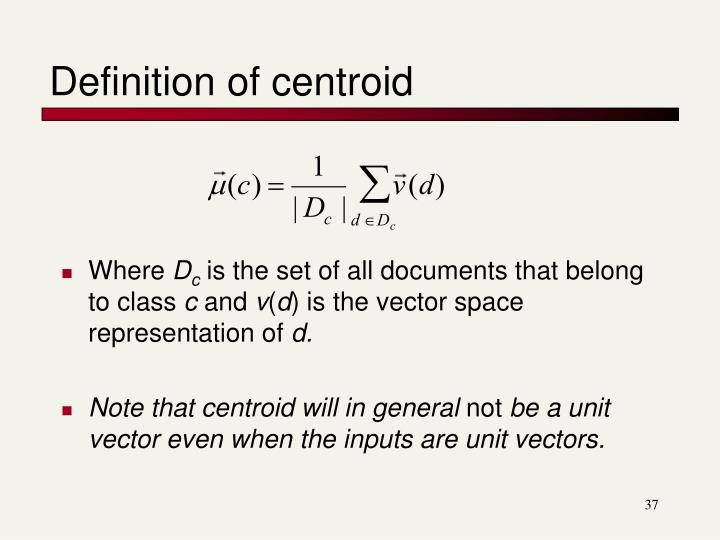 Definition of centroid