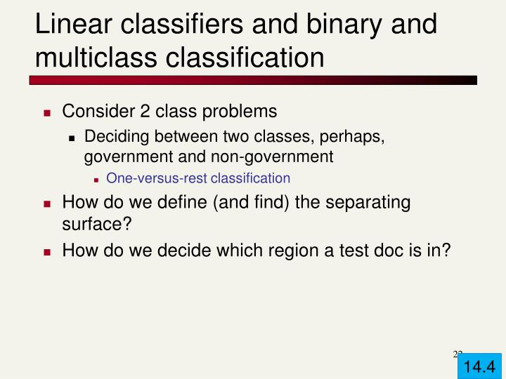 Linear classifiers and binary and multiclass classification